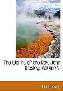 The Works of the Rev. John Wesley: Volume V.