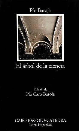 El arbol de la ciencia (COLECCION LETRAS HISPANICAS) (Letras hispánicas) (Spanish