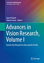 Advances in Vision Research, Volume I: Genetic Eye Research in Asia and the Pacific (Essentials in Ophthalmology)