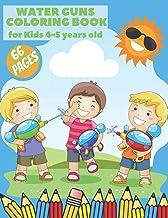 Water Guns Coloring Book For Kids 4-5 Years Old: Guns Nerf Gun Water Watergun Super Soaker Toy Blaster Coloring Pistol for...