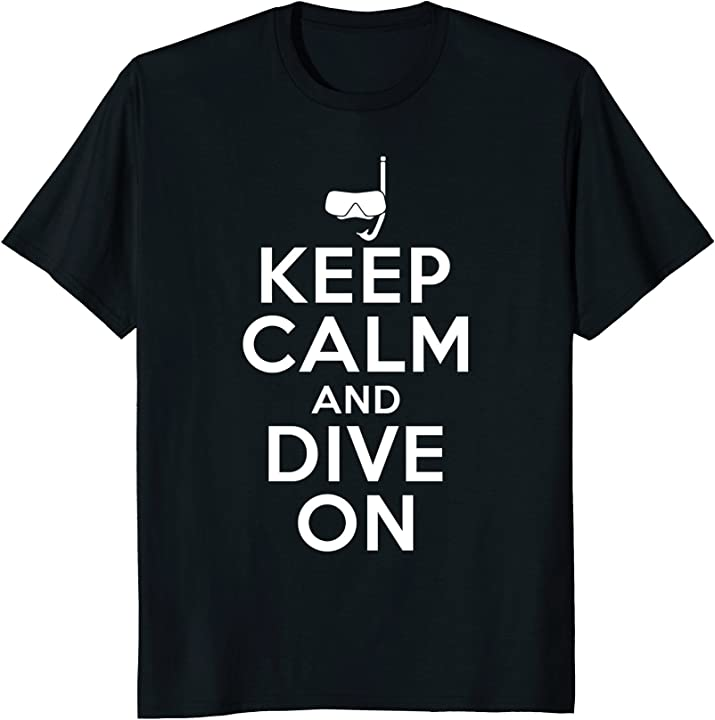 'Keep Calm And Dive On' Cool Swimming Scuba Shirt