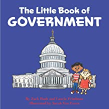 The Little Book of Government: (Children's Book about Government, Introduction to Government and How It Works, Children, K...