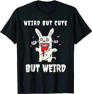 Weird But Cute But Weird Funny Horror Bunny T-Shirt Gift