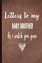 Letters To My Baby Brother As I Watch You Grow: A thoughtful Gift for Big Brothers/Sisters - Keeping A Memory Journal For ...