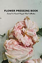 Flower Pressing Book: Journal to Record Pressed Floral Collection