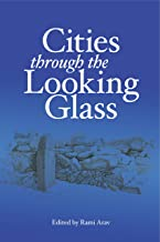 Cities Through the Looking Glass: Essays on the History and Archaeology of Biblical Urbanism