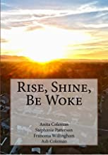 Rise, Shine, Be Woke