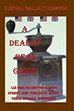 A Deadly Bean Grind  (Liz Ogilvie-Smythe and India Street team up on Nantucket) (Liz Ogilvie-Smythe Provincetown Cozy Myst...