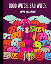 Good Witch, Bad Witch Happy Halloween: Jack-o'-Lantern Composition Notebook 8x10
