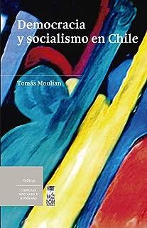 Democracia y socialismo en Chile (Spanish Edition)