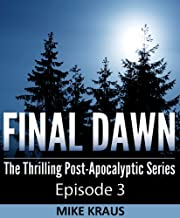 Final Dawn: Episode 3 (The Thrilling Post-Apocalyptic Series)