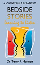 BEDSIDE STORIES: A JOURNEY BUILT BY PATIENTS: Learning to Listen (English Edition)