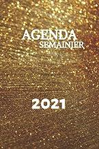 AGENDA SEMAINIER 2021: Mon Agenda au quotidien pour planifier mes journées  Suivre mes tâches  Noter mes idées  Agenda de ...