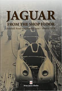 Jaguar from the Shop Floor: Foleshill Road and Browns Lane 1949 to 1978