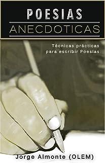 Poesias anecdoticas: tecnicas practicas para escribir poesias (Spanish Edition)