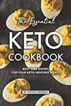 The Essential Keto Cookbook: Best Side Dishes for Your Keto-Inspired Meals