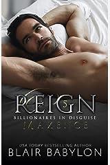 Reign: A Royal Romantic Suspense Novel (Billionaires in Disguise: Maxence Book 5) Kindle Edition