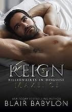 Reign: A Royal Romantic Suspense Novel (Billionaires in Disguise: Maxence Book 5)