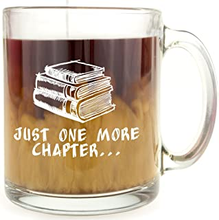 Just One More Chapter - Glass Coffee Mug - Makes a Great Gift for Book Lovers!