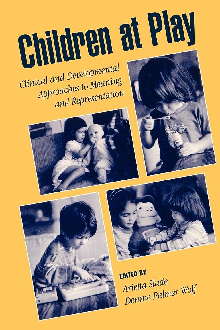全体にリフレッシュジュースChildren at Play: Clinical and Developmental Approaches to Meaning and Representation