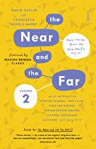 The Near and the Far Volume II: more stories from the Asia-Pacific region