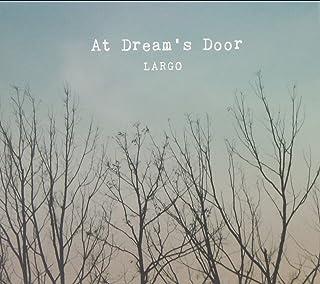 Largo - At Dream's Door