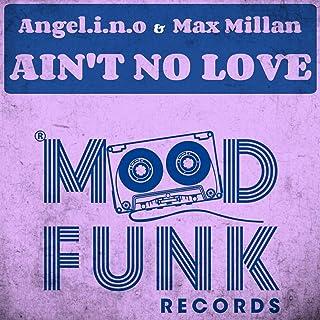 Ain't No Love (Original Mix)