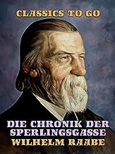 Die Chronik der Sperlingsgasse (Classics To Go) (German Edition)