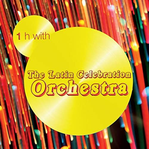 One Hour With Latin Celebration Orchestra by Latin ...