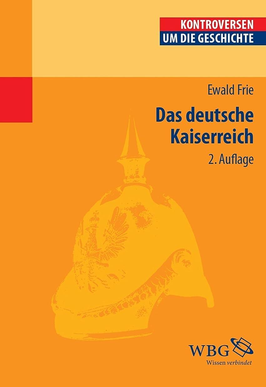 増強証人ライラックDas deutsche Kaiserreich (Kontroversen um die Geschichte) (German Edition)