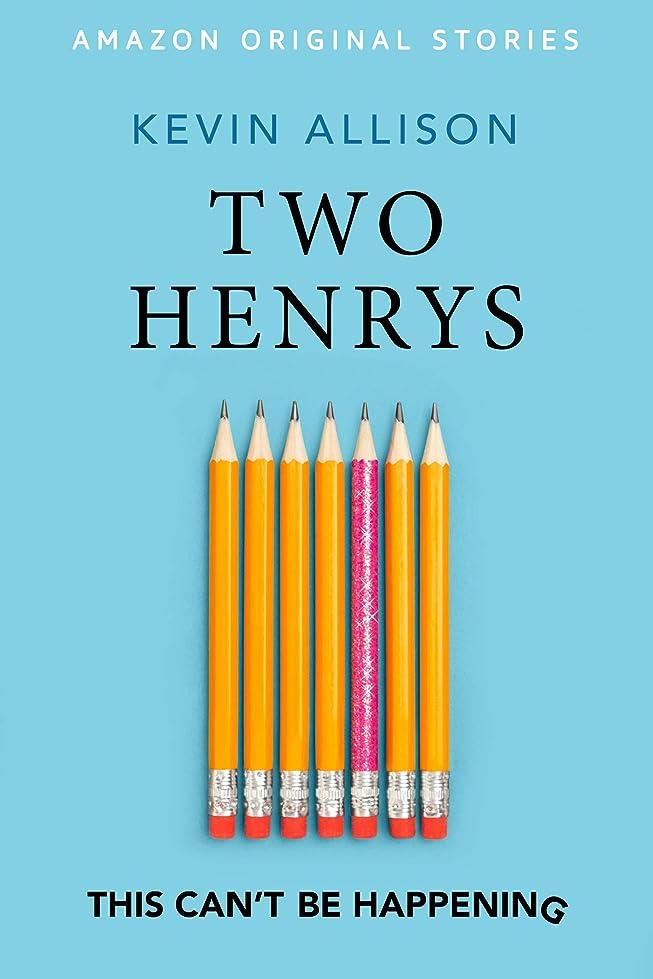 教育する必要上院議員Two Henrys (This Can't Be Happening collection) (English Edition)