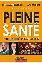 Pleine santé ! Vitalité, immunité, anti-âge, anti-kilos Relié