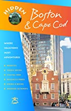 Hidden Boston and Cape Cod: Including Cambridge, Lexington, Concord, Provincetown, Martha's Vineyard, and Nantucket (Hidden Travel)