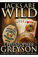 JACKS ARE WILD (Detective Jack Stratton Mystery Thriller Series Book 3) Kindle Edition