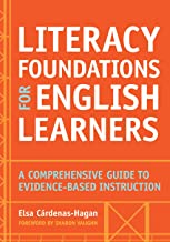 Literacy Foundations for English Learners: A Comprehensive Guide to Evidence-Based Instruction (English Edition)