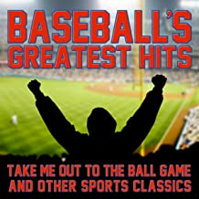 Baseball's Greatest Hits: Take Me Out to the Ball Game & Other Sports Classics