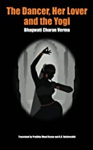 The Dancer, Her Lover and the Yogi: Chitralekha