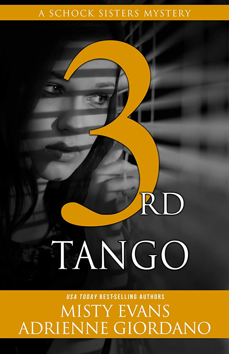 後ろに常識バイソン3rd Tango: A Schock Sisters Private Investigator Mystery (Schock Sisters Mystery) (English Edition)