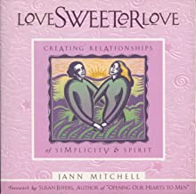 Love Sweeter Love: Creating Relationships Of Simplicity And Spirit (Sweet Simplicity, V. 2)