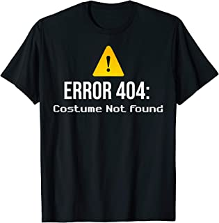 Error 404 Costume Not Found Funny Lazy for Geek Programmer T-Shirt