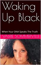 Waking Up Black: When Your DNA Speaks The Truth