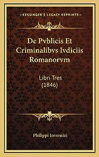 De Pvblicis Et Criminalibvs Ivdiciis Romanorvm: Libri Tres (1846)