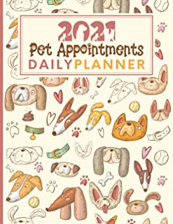 2021 Pet Appointments Daily Planner: Day To Page Diary For Groomer / Walker / Trainer / Sitter With Hourly Slots / 2021/20...