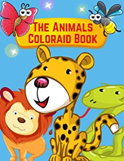 The Animals Coloraid Book: Toddler Coloring Book Animals, Coloring Safari Wildlife Animals For Children Ages 4-8, Stress R...
