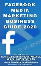Facebook Media Marketing Business Guide 2020: Learn Facebook social media advertising Earn money online (episode 1) (English Edition)