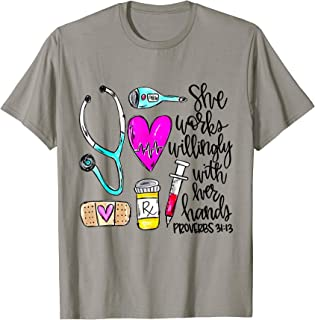 She Works Willingly With Her Hands Medical Assistant T-Shirt