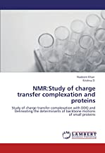 NMR:Study of charge transfer complexation and proteins: Study of charge transfer complexation with DDQ and Delineating the determinants of backbone motions of small proteins