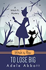 Witch is How To Lose Big (A Witch P.I. Mystery Book 35) (English Edition) Format Kindle