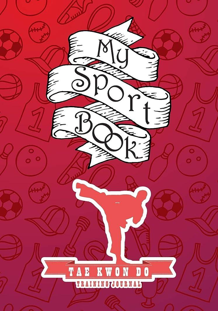 良さ見分ける蜂My sport book - Tae Kwon Do training journal: 200 pages with 7