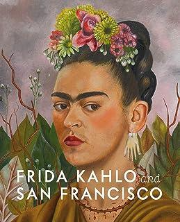 Frida Kahlo and San Francisco: Constructing her Identity